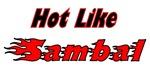 Hot Like Sambal