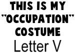 My Profession Costume: Letter V
