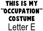My Profession Costume: Letter E