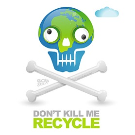 Don't kill me. Recycle Earth Skull