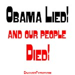 Obama Lied! And Our People Died!