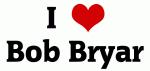 I Love Bob Bryar
