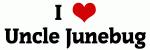 I Love Uncle Junebug