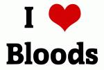 I Love Bloods