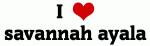 I Love savannah ayala