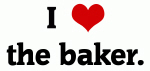 I Love the baker.