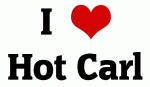 I Love Hot Carl