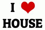 I Love HOUSE