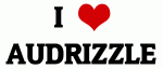 I Love AUDRIZZLE
