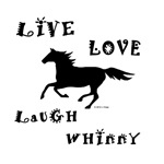 Live Love Laugh Whinny