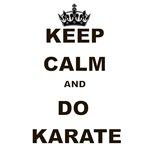 KEEP CALM AND DO KARATE