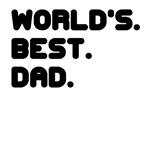 WORLDS. BEST. DAD.