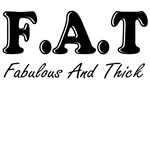 F.A.T. FABULOUS AND THICK