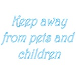 Keep Away From Pets And Children