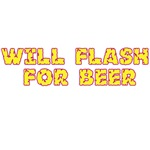 Will Flash For Beer