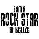 Rock Star In Belize Merchandise