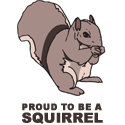 Proud To Be A Squirrel