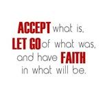 Accept. Let Go. Faith.