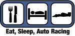 Eat, Sleep, Auto Racing