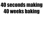40 weeks baking