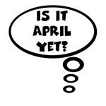 Is it April yet?