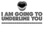 UNDERLINE YOU