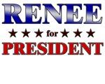 RENEE for president