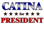 CATINA for president