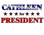CATHLEEN for president