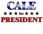 CALE for president