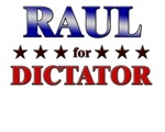 RAUL for dictator
