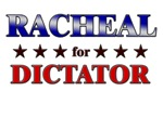 RACHEAL for dictator