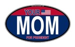 Your Mom for President (Oval)