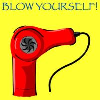 Blow Yourself!