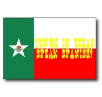 You're In Texas Speak Spanish!