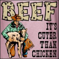 Beef: Cuter Than Chicken