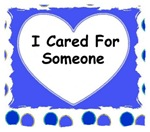 I CARED FOR SOMEONE