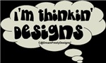 I'm Thinkin' Designs
