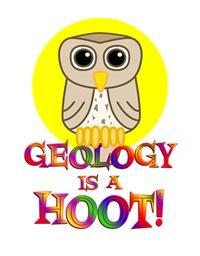 <b>GEOLOGY IS A HOOT</b>