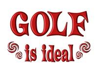<b>GOLF IS IDEAL</b>