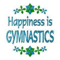 <b>HAPPINESS IS GYMNASTICS</b>