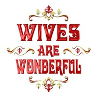 <b>WIVES ARE WONDERFUL</b>