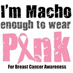 Macho Enough To Wear Pink Breast Cancer T-Shirts