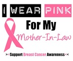 I Wear Pink (Mother-in-Law) Breast Cancer T-Shirts