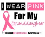I Wear Pink (Granddaughter) Breast Cancer T-Shirts