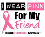 I Wear Pink (Friend) Breast Cancer T-Shirts
