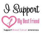 I Support (Best Friend) Breast Cancer T-Shirts