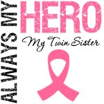 Breast Cancer Always My Hero My Twin Sister Shirts