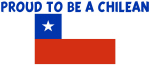 PROUD TO BE A CHILEAN