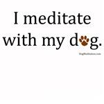 I Meditate with My Dog